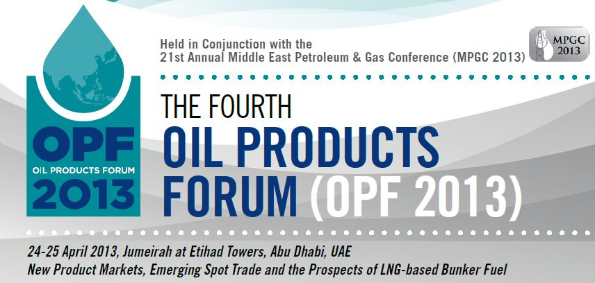 The Oil Products Forum Middle East (OPF 2013)